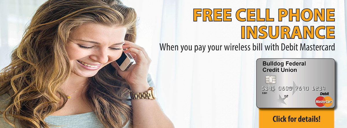Free cell phone insurance when you pay your wireless bill with Debit Mastercard