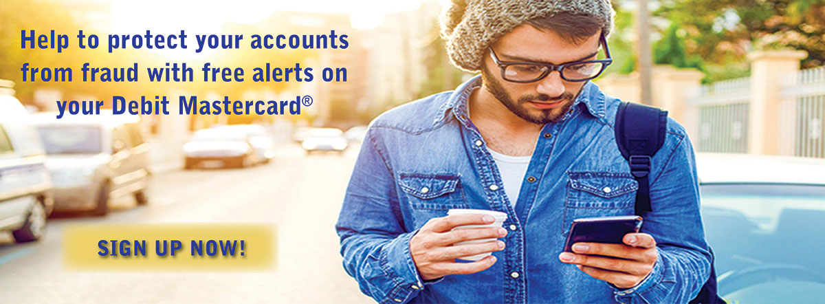 Protect your accounts from fraud with free alerts on your Debit Mastercard