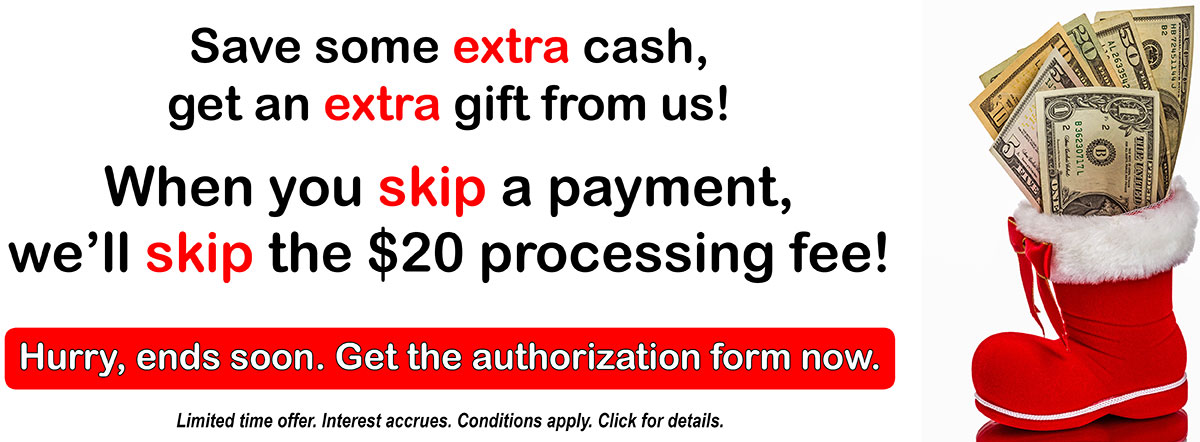 Skip the fee with skip-a-pay for a limited time.