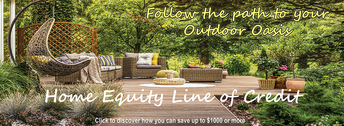 Follow the path to your outdoor oasis with a home equity line of credit.