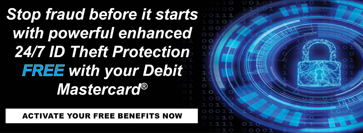 Activate your Free ID theft protection benefits now