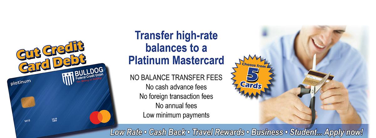 Transfer high-rate balances to a Platinum Mastercard