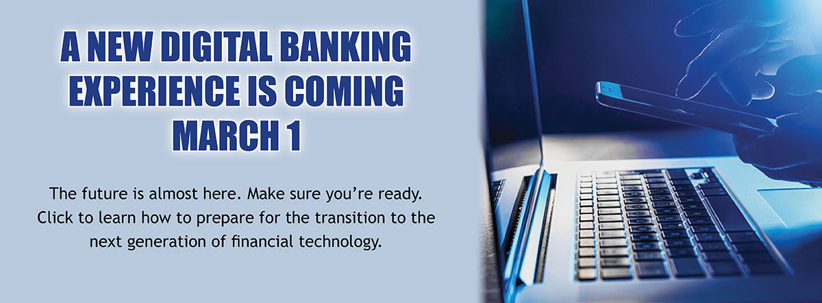 A new digital banking experience is coming March 1